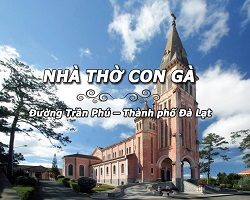 Nhà thờ Con Gà địa điểm tham quan du lịch hấp dẫn ở Đà Lạt