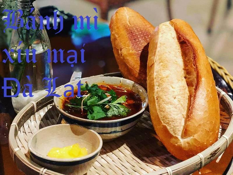 Bánh mì xíu mại món ăn không thể bo qua khi đến đà lạt